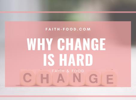 Why Change is Hard