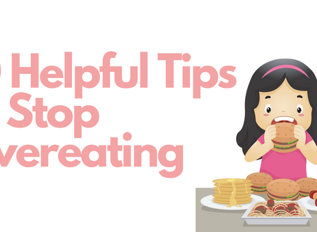 10 Helpful Tips to Stop Overeating