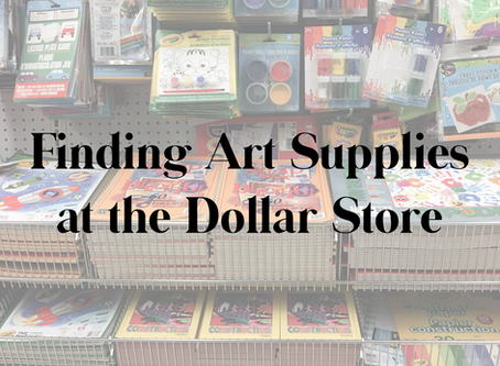 Finding Art Supplies at the Dollar Store