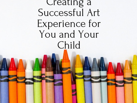 The Prepared Adult: Creating a Successful Art Experience