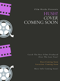 Hush! Movie Cover Coming Soon.png