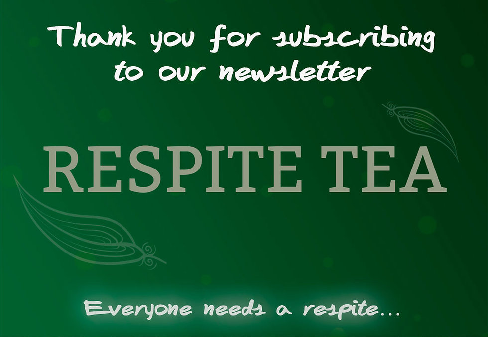 RESPITE-TEA---thank-you-for-subscribing.