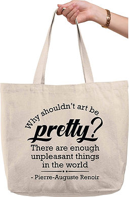 Quote Tote - Why shouldn't art be pretty? by Pierre-Auguste Renoir