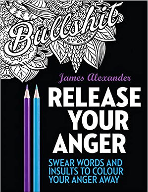 Release Your Anger: Midnight Edition: An Adult Colouring Book with 40 Swear Words to Color and Relax