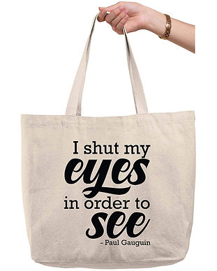 Quote Tote - I shut my eyes in order to see by Paul Gauguin