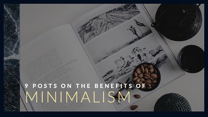 9 Posts on the Benefits of Minimalism