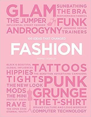 100 Ideas that Changed Fashion