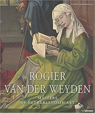 Masters of Art: Rogier Van Der Weyden (Masters of Netherlandish Art)