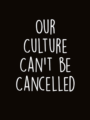 Our Culture Can't be Cancelled