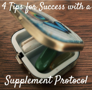 4 Tips for Supplement Protocol Success