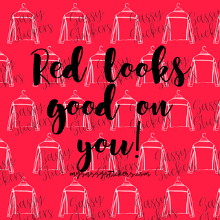 Red looks good on you.png