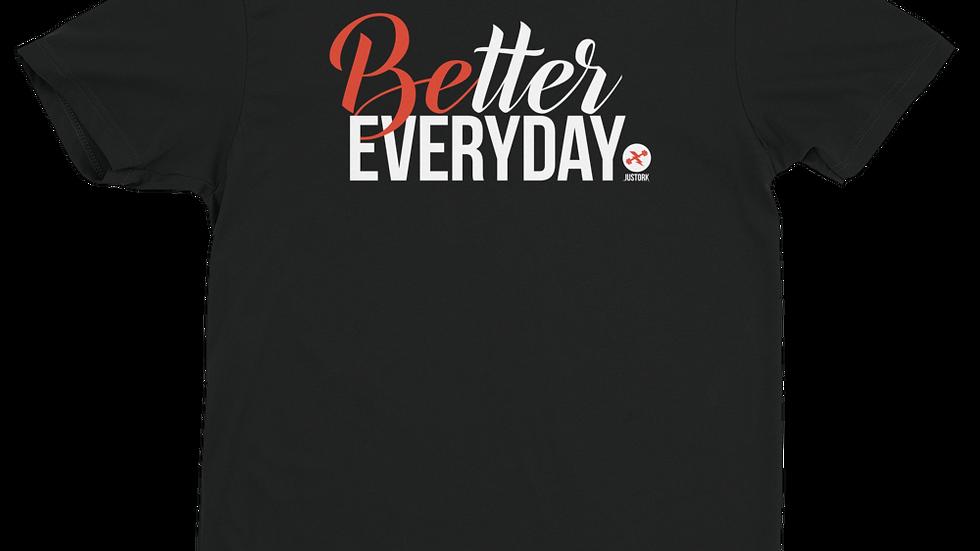 Be Better Everyday Short Sleeve T-shirt