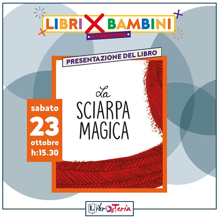 """presentazione del libro """"La sciarpa magica"""" - Libri x bambini in LibrOsteria"""