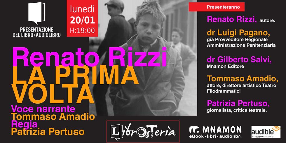 Presentazione audiolibro - La prima volta di Renato Rizzi