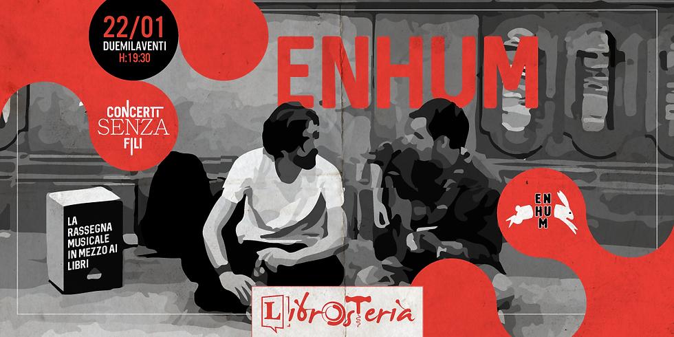Enhum / Concerti senza fili
