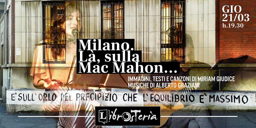 Milano. Là, sulla Mac Mahon - musica, poesia, fotografia