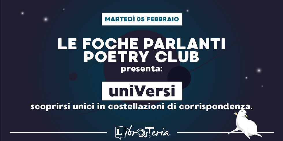 Le Foche Parlanti - Poetry Club presenta uniVersi