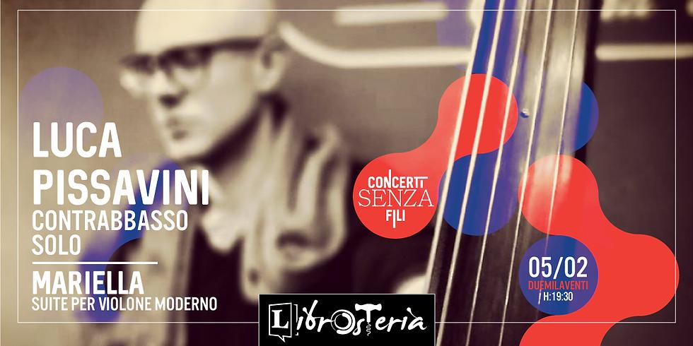 Luca Pissavini contrabbasso solo / Concerti senza fili