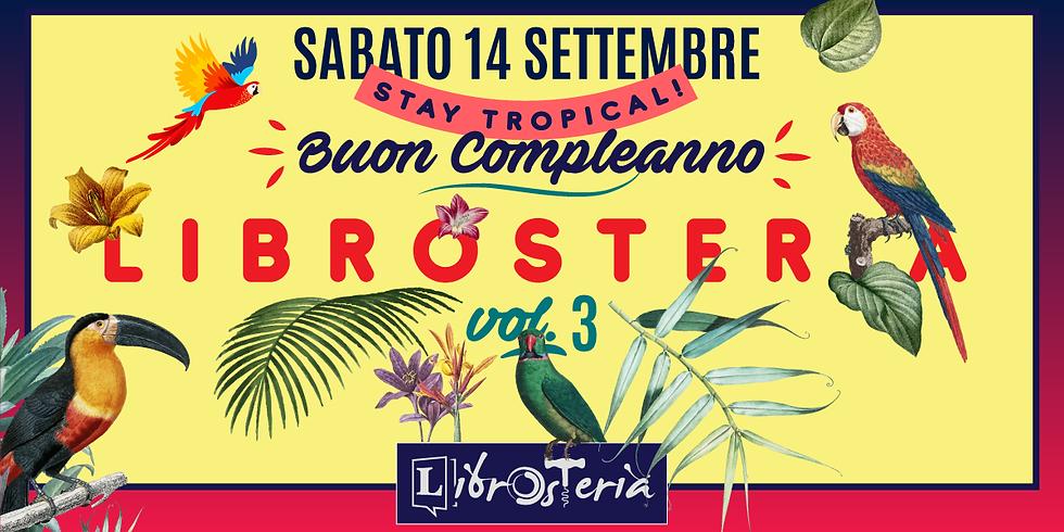 Buon Compleanno Librosteria! - vol.3 - stay tropical