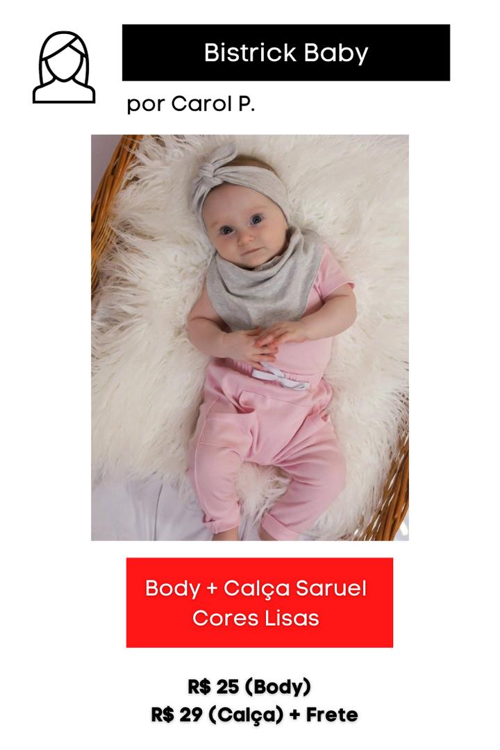 Body + Calça Saruel   Cores Lisas