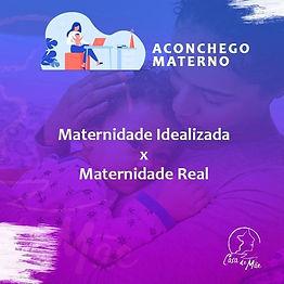 Maternidade Idealizada x Maternidade Real