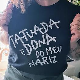 Camiseta Dona do Meu Nariz