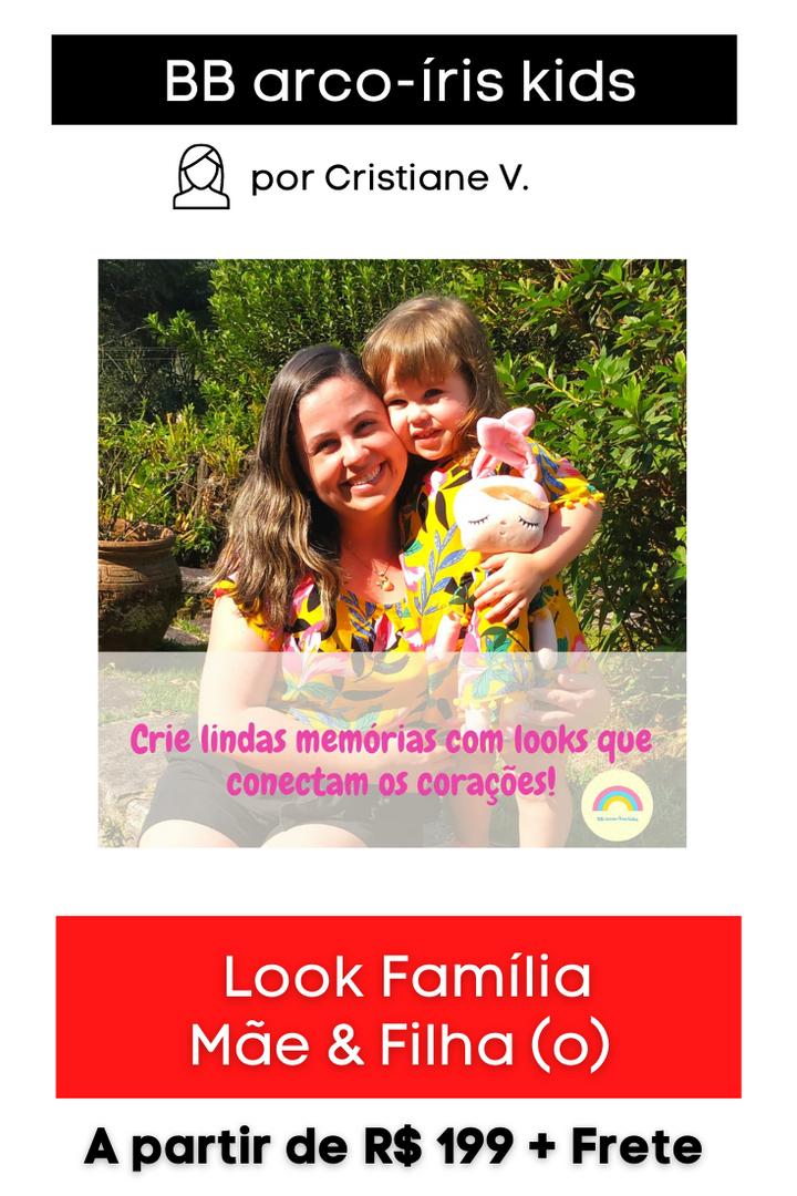 Look Família: Mãe e Filha (o)