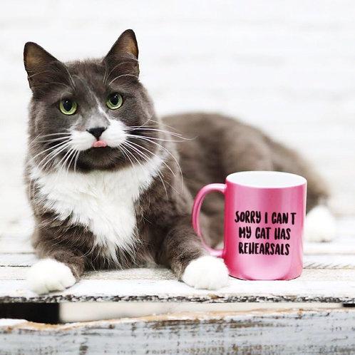 Sorry My Cat Has Rehearsals Mug