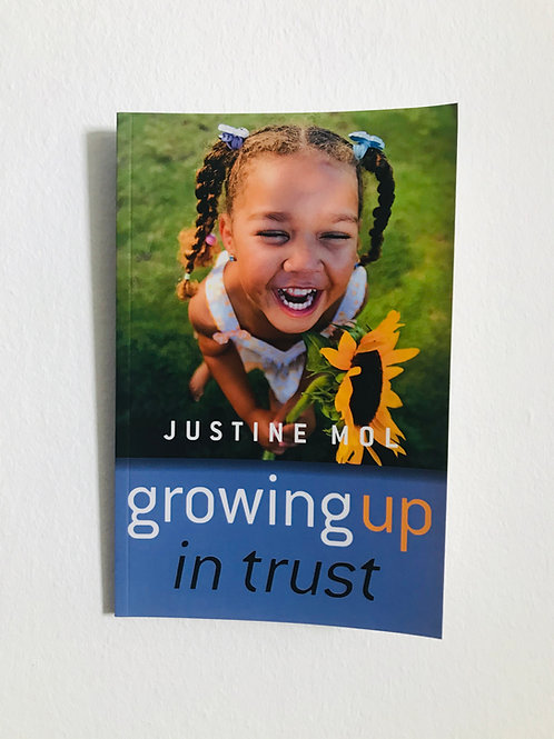 Growing Up in Trust By Justine Mol