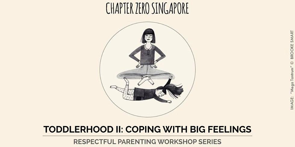 Embracing Toddlerhood II: Coping With Big Feelings