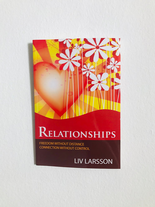Relationships, Freedom without Distance, Connection without Contro - Liv Larsson