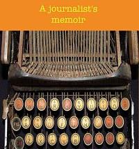Memoir Of An 'Old School' Newsman