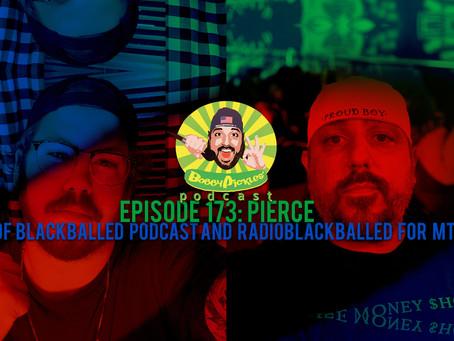 PIERCE, Host at BLACK BALLED Podcast (MTM)   Bobby Pickles' Podcast™️ Ep 173