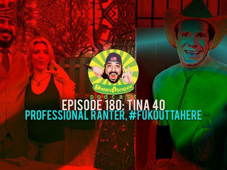 "Tina Forte ""Tina 40"" — Professional Ranter, #FUKOUTTAHERE   Bobby Pickles' Podcast™️ Ep 180"