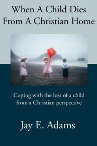 When A Child Dies From a Christian Home