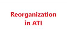 Reorganization Process in ATI