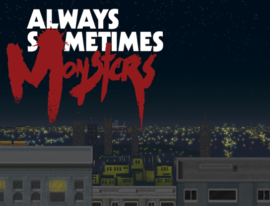 From the Archives - Always Sometimes Monsters Review (PC)