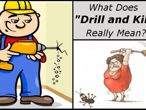 """""""Drill and Kill"""" – Analyzed"""