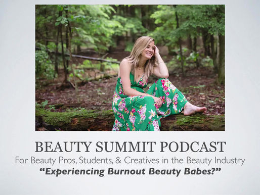 Beauty Summit Podcast | Experiencing Burnout?