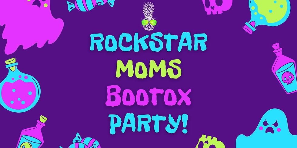 Rockstar Moms Bootox Party