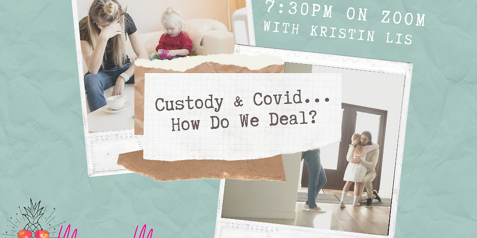 Mean Moms Live Chat: Custody and Covid... how do we deal?