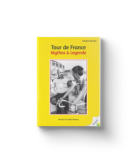 Tour de France - Mythos & Legende