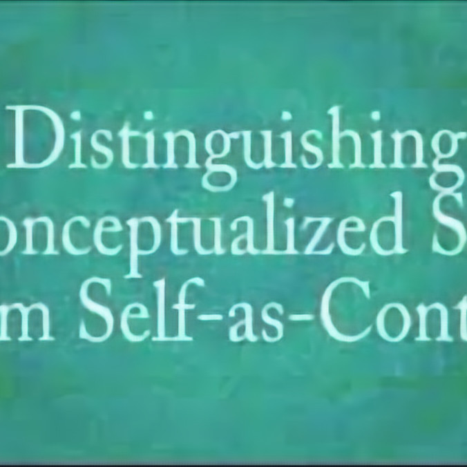 Self-as-context- fostering connection with a perspective of awareness, acceptance, and a stable sense of self  (1)
