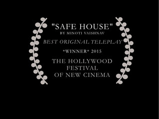 SAFE HOUSE WINS BEST TELEPLAY AT THE HOLLYWOOD FESTIVAL OF NEW CINEMA