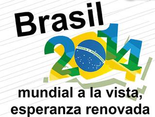 Brasil 2014, Mundial a la Vista, Esperanza Renovada