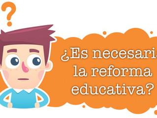 ¿Es Necesaria la Reforma Educativa?
