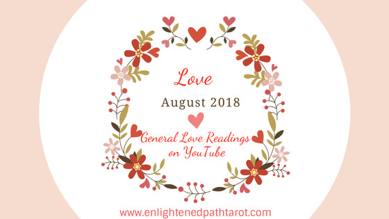 August 2018 general LOVE readings have been posted to YouTube!