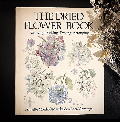 The Dried Flower Book ~ Hardcover