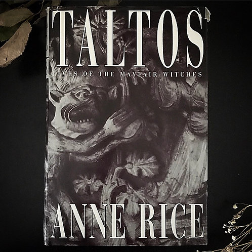 Taltos Lives of the Mayfair Witches ~ By Anne Rice