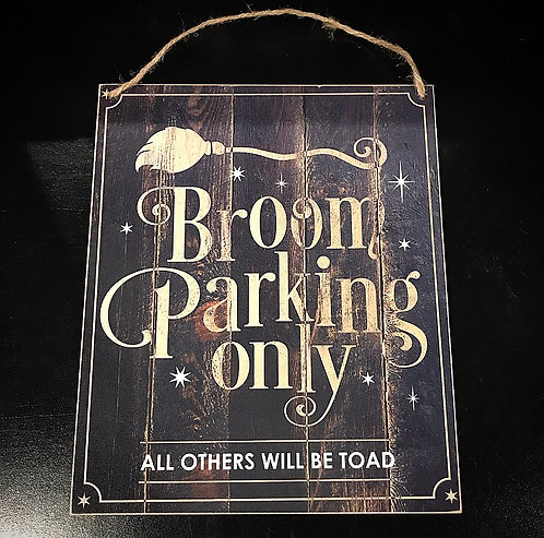 Broom Parking Only all others will be toad ~ Wall Art
